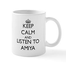 Keep Calm and listen to Amiya Mugs