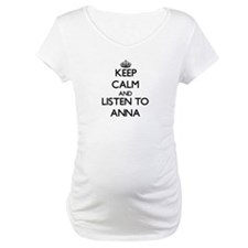 Keep Calm and listen to Anna Shirt