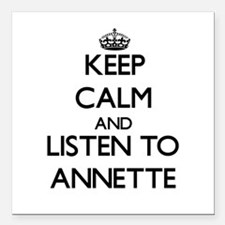 Keep Calm and listen to Annette Square Car Magnet