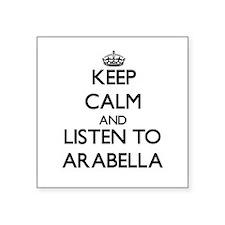 Keep Calm and listen to Arabella Sticker