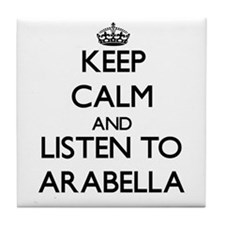 Keep Calm and listen to Arabella Tile Coaster