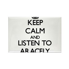 Keep Calm and listen to Aracely Magnets