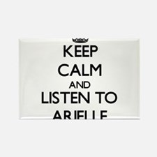 Keep Calm and listen to Arielle Magnets