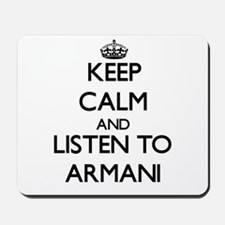 Keep Calm and listen to Armani Mousepad