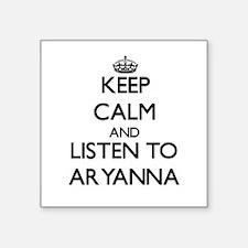 Keep Calm and listen to Aryanna Sticker