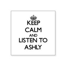 Keep Calm and listen to Ashly Sticker