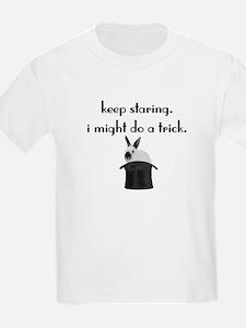 Keep Staring... T-Shirt