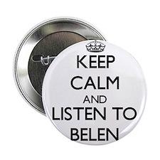 """Keep Calm and listen to Belen 2.25"""" Button"""