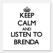 Keep Calm and listen to Brenda Square Car Magnet 3