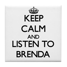 Keep Calm and listen to Brenda Tile Coaster