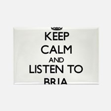 Keep Calm and listen to Bria Magnets