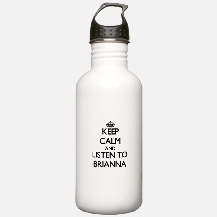 Keep Calm and listen to Brianna Water Bottle