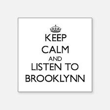 Keep Calm and listen to Brooklynn Sticker