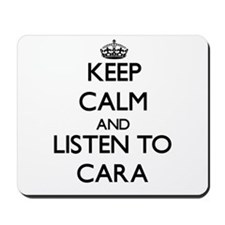 Keep Calm and listen to Cara Mousepad