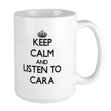 Keep Calm and listen to Cara Mugs