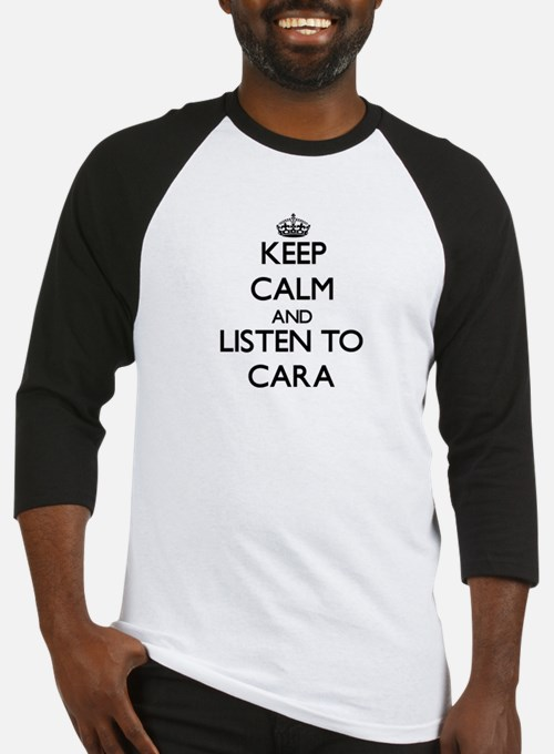Keep Calm and listen to Cara Baseball Jersey