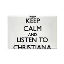 Keep Calm and listen to Christiana Magnets