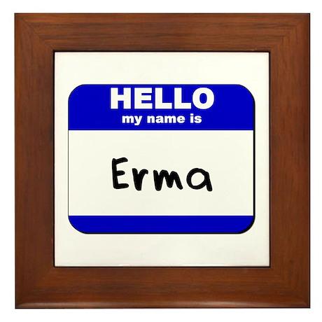 hello my name is erma Framed Tile