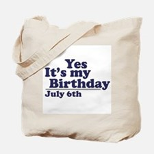 July 6 Birthday Tote Bag