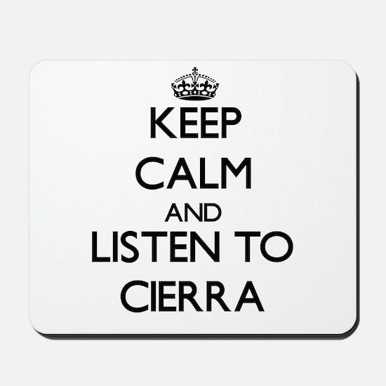 Keep Calm and listen to Cierra Mousepad