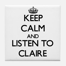 Keep Calm and listen to Claire Tile Coaster