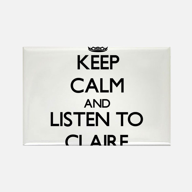 Keep Calm and listen to Claire Magnets