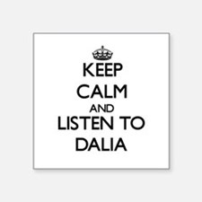 Keep Calm and listen to Dalia Sticker