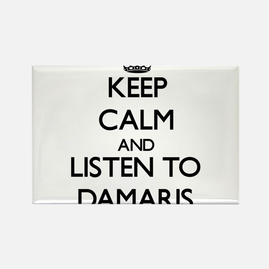 Keep Calm and listen to Damaris Magnets