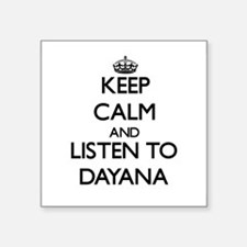Keep Calm and listen to Dayana Sticker