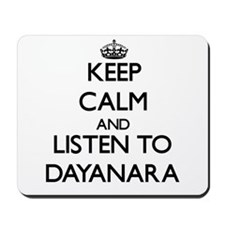 Keep Calm and listen to Dayanara Mousepad