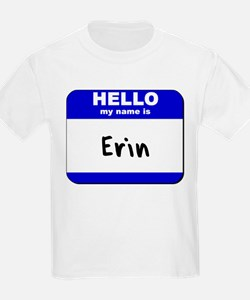 hello my name is erin T-Shirt