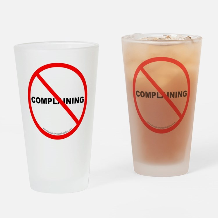 Stop Complaining Drinking Glass
