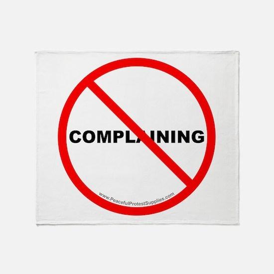Stop Complaining Throw Blanket