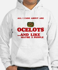 All I care about are Ocelots Sweatshirt