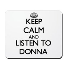 Keep Calm and listen to Donna Mousepad