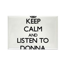 Keep Calm and listen to Donna Magnets