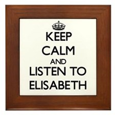 Keep Calm and listen to Elisabeth Framed Tile