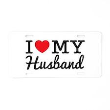 I Love My Husband (Black te Aluminum License Plate