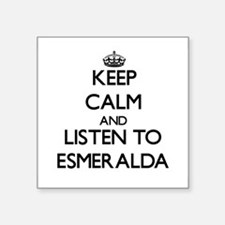 Keep Calm and listen to Esmeralda Sticker