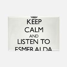 Keep Calm and listen to Esmeralda Magnets