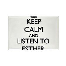 Keep Calm and listen to Esther Magnets