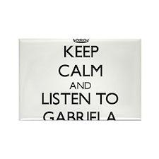 Keep Calm and listen to Gabriela Magnets