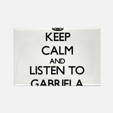 Keep Calm and listen to Gabriela Magnets