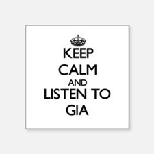 Keep Calm and listen to Gia Sticker