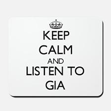 Keep Calm and listen to Gia Mousepad
