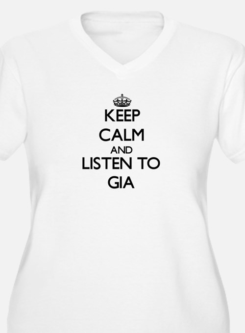 Keep Calm and listen to Gia Plus Size T-Shirt