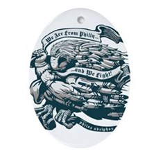 WE ARE FROM PHILLY AND WE FIGHT! Ornament (Oval)