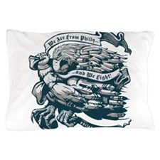 WE ARE FROM PHILLY AND WE FIGHT! Pillow Case