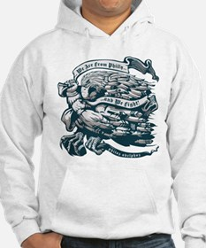 WE ARE FROM PHILLY AND WE FIGHT! Hoodie