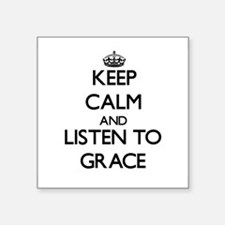 Keep Calm and listen to Grace Sticker